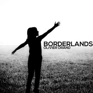 OLIVIER ORAND - Borderlands