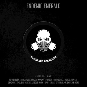 ENDEMIC EMERALD - Black Bag Operation (Explicit)
