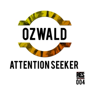 OZWALD - Attention Seeker