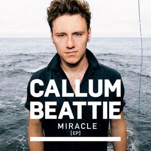 CALLUM BEATTIE - Miracle A EP