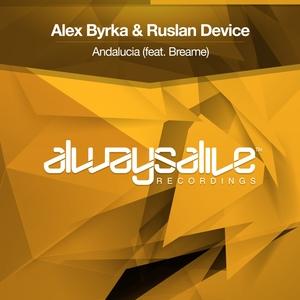 ALEX BYRKA & RUSLAN DEVICE feat BREAME - Andalucia
