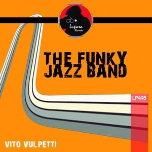 VITO VULPETTI - The Funky Jazz Band