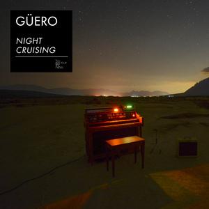 GUERO - Night Cruising