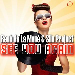 RENE de LA MONE & SLIN PROJECT - See You Again