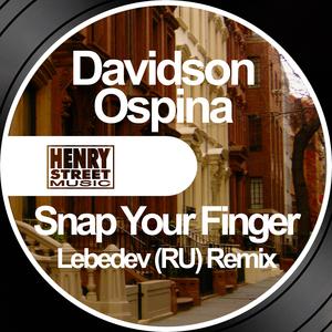 DAVIDSON OSPINA - Snap Your Finger