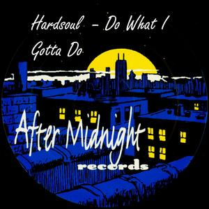 HARDSOUL - Do What I Gotta Do