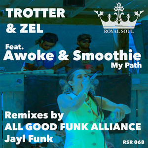 TROTTER/ZEL feat AWOKE & SMOOTHIE - My Path (Remixes)