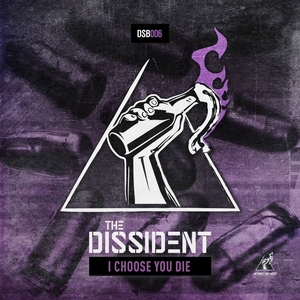 THE DISSIDENT - I Choose You Die