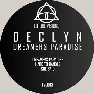 DECLYN - Dreamers Paradise