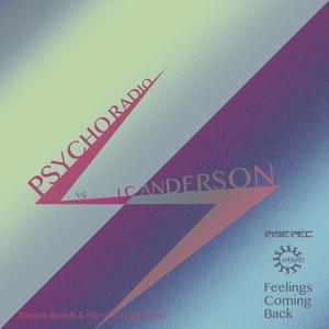 LC ANDERSON/PSYCHO RADIO - Feelings Coming Back