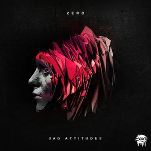 ZERO - Bad Attitudes