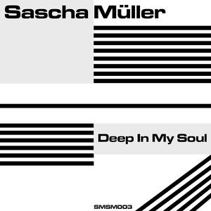 SASCHA MULLER - Deep In My Soul
