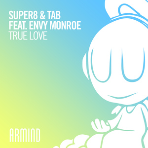 SUPER8 & TAB feat ENVY MONROE - True Love