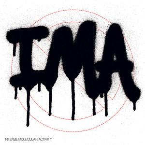 INTENSE MOLECULAR ACTIVITY - I. M. A.