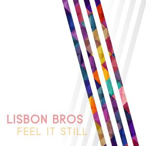 LISBON BROS - Feel It Still