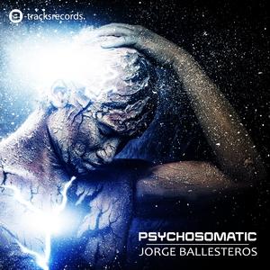 JORGE BALLESTEROS - Psychosomatic