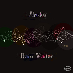 AFRODOG - Rain Waiter