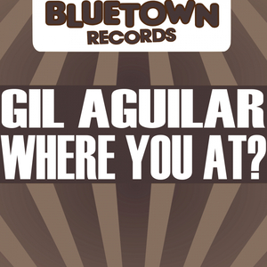 GIL AGUILAR - Where You At?