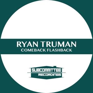 RYAN TRUMAN - Comeback Flashback