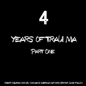 VARIOUS - 4 Years Of Trau-ma Part 1