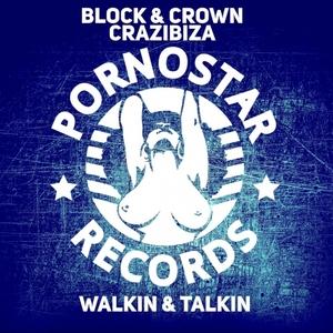 BLOCK/CROWN/CRAZIBIZA - Walkin & Talkin