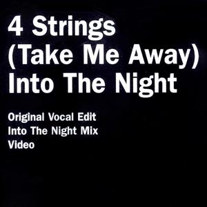 4 STRINGS - (Take Me Away) Into The Night