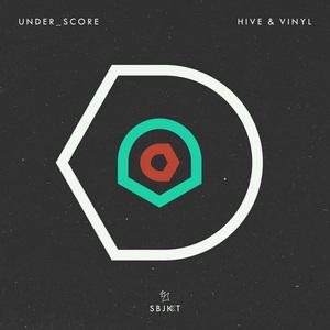 UNDER_SCORE - Hive & Vinyl