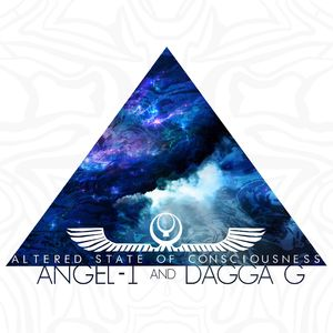 ANGEL-I & DAGGA G - Altered State Of Consciousness
