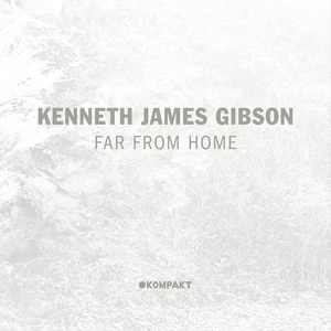 KENNETH JAMES GIBSON - Far From Home