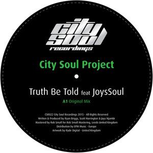 CITY SOUL PROJECT & JOYSSOUL - Truth Be Told