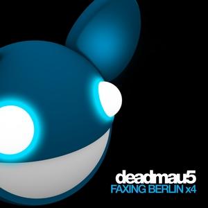 DEADMAU5 - Faxing Berlin X4