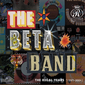 THE BETA BAND - The Regal Years (1997-2004)