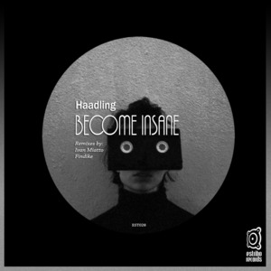 HAADLING - Become Insane (Remixes)