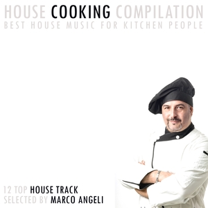 MARCO ANGELI/VARIOUS - House Cooking Compilation
