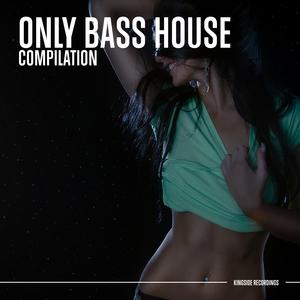 WTDJ/AAX DONNEL/ANTHO DECKS/AZURIO/FREAKY DJS/FEZZ - Only Bass House