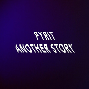 PYRIT - Another Story