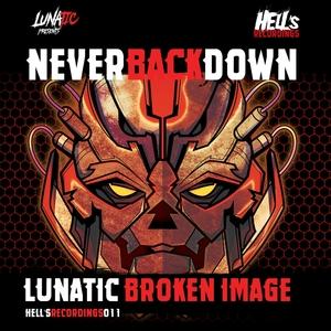 LUNATIC & BROKEN IMAGE - Never Back Down
