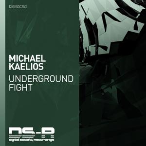 MICHAEL KAELIOS - Underground Fight