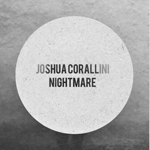 JOSHUA CORALLINI - Nightmare