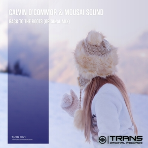 CALVIN O'COMMOR/MOUSAI SOUND - Back To The Roots