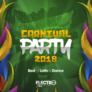 VARIOUS - Carnival Party 2018 (Best Of Latin & Dance)