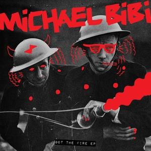 MICHAEL BIBI - Got The Fire EP
