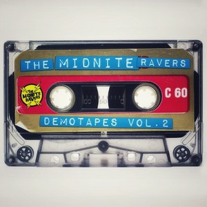 THE MIDNITE RAVERS - Demotapes Vol 2