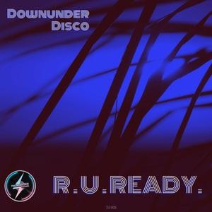 DOWNUNDER DISCO - R U READY