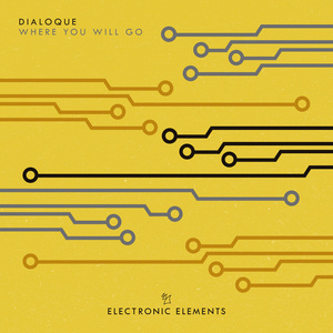 DIALOQUE - Where You Will Go