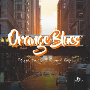 DANIEL RAY/PLACID LARRY - Orange Blues