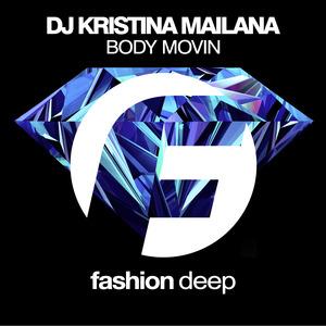 DJ KRISTINA MAILANA - Body Movin