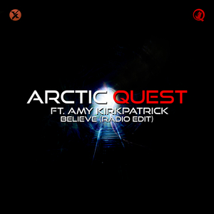 ARCTIC QUEST feat AMY KIRKPATRICK - Believe (Radio Edit)
