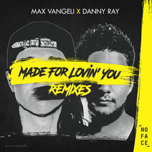 MAX VANGELI X DANNY RAY - Made For Lovin' You (Remixes)
