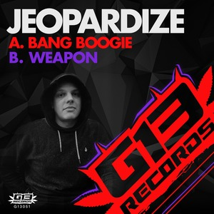 JEOPARDIZE - Bang Boogie/Weapon